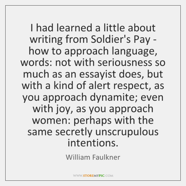 I had learned a little about writing from Soldier's Pay - how ...