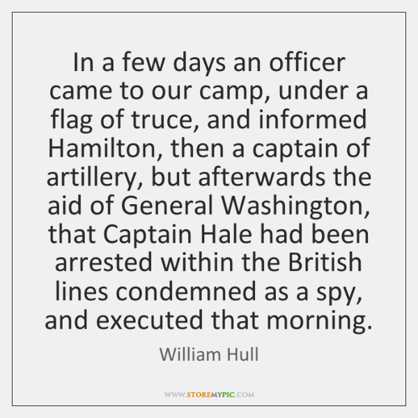 In a few days an officer came to our camp, under a ...