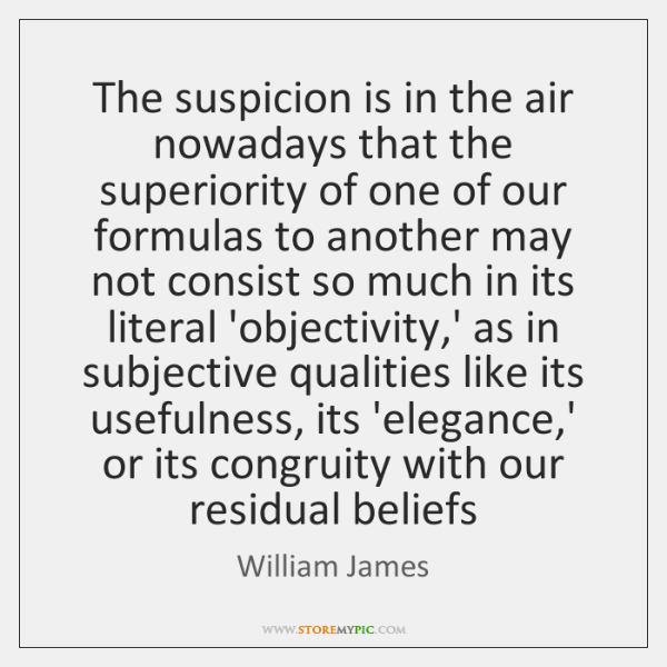 The suspicion is in the air nowadays that the superiority of one ...