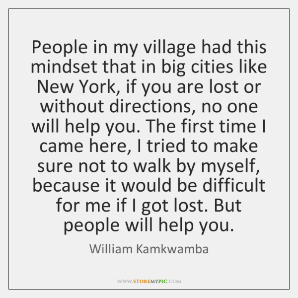 People in my village had this mindset that in big cities like ...