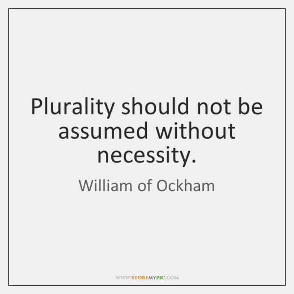 Plurality should not be assumed without necessity.