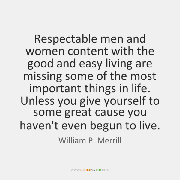 Respectable men and women content with the good and easy living are ...