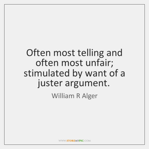 Often most telling and often most unfair; stimulated by want of a ...