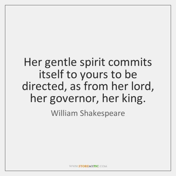 Her gentle spirit commits itself to yours to be directed, as from ...