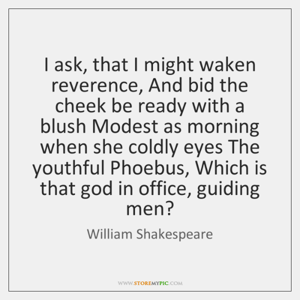 I ask, that I might waken reverence, And bid the cheek be ...