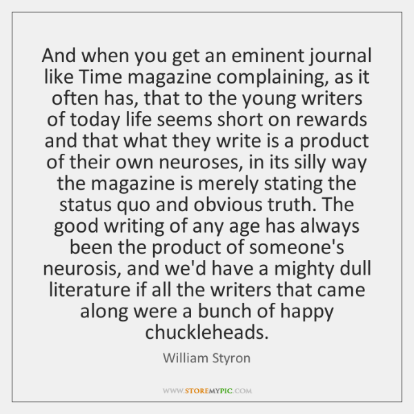 And when you get an eminent journal like Time magazine complaining, as ...
