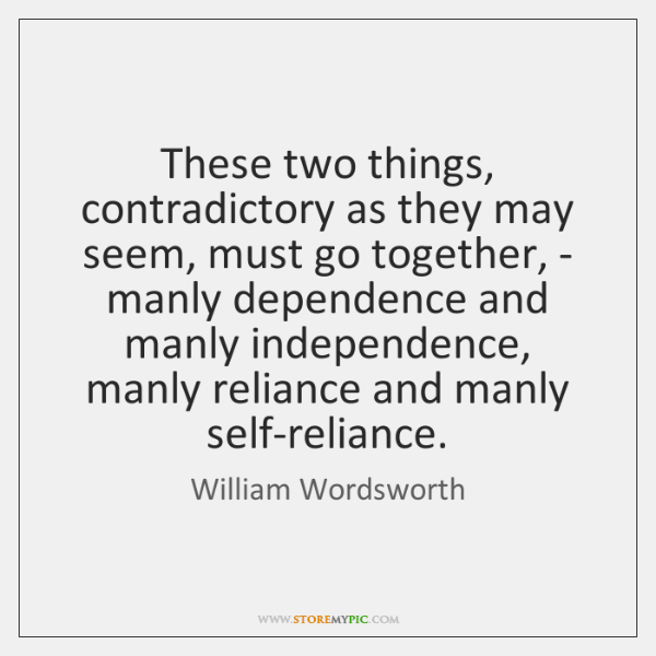 These two things, contradictory as they may seem, must go together, - ...