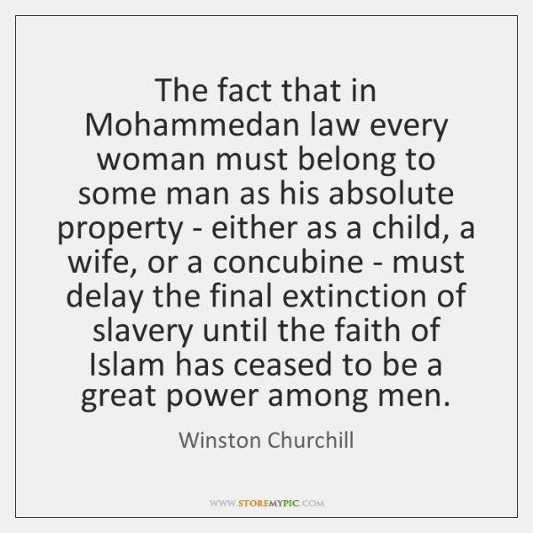 The fact that in Mohammedan law every woman must belong to some ...