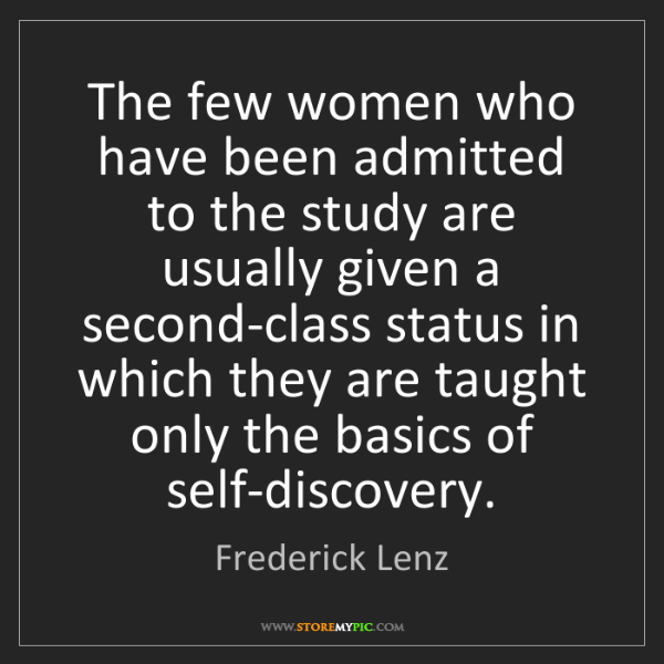 Frederick Lenz: The few women who have been admitted to the study are...