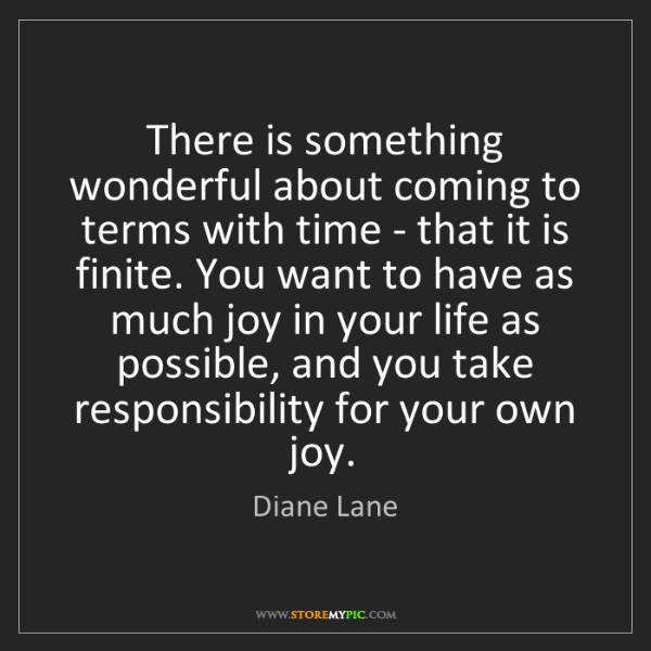 Diane Lane: There is something wonderful about coming to terms with...