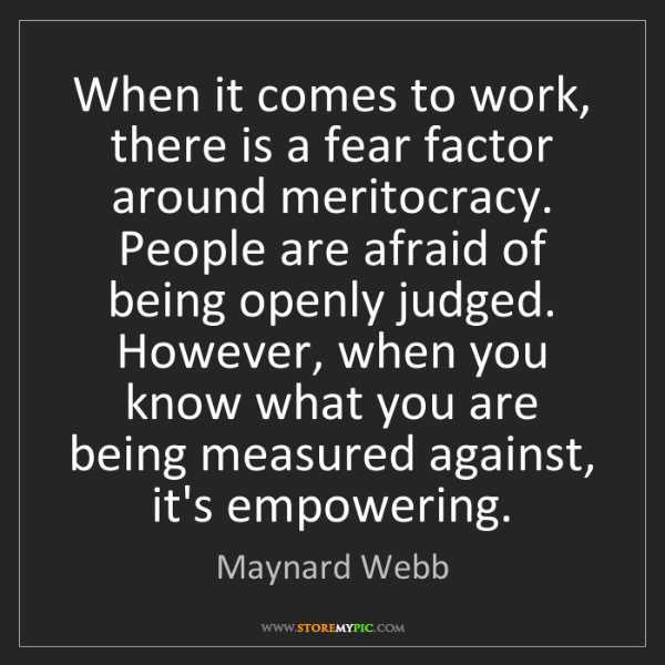Maynard Webb: When it comes to work, there is a fear factor around...