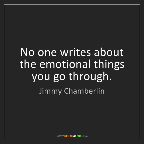 Jimmy Chamberlin: No one writes about the emotional things you go through.