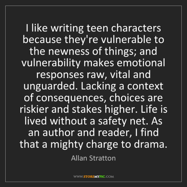Allan Stratton: I like writing teen characters because they're vulnerable...