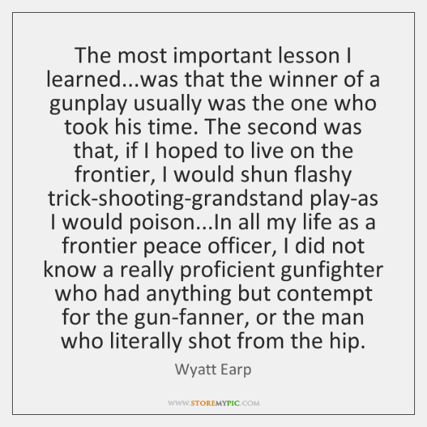 The most important lesson I learned...was that the winner of a ...