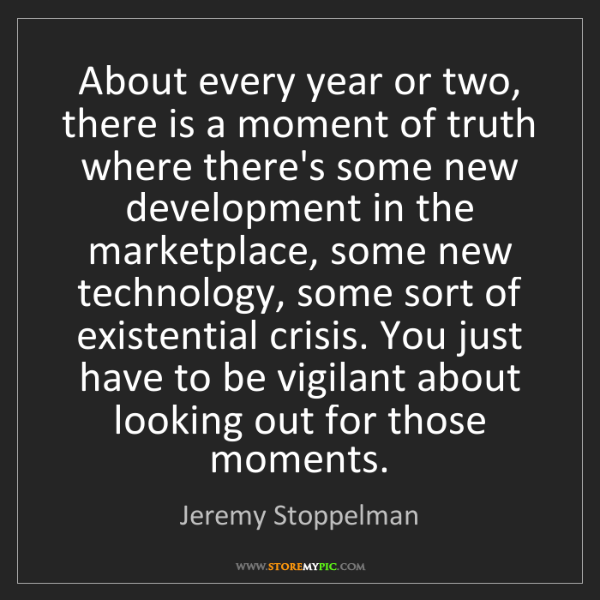 Jeremy Stoppelman: About every year or two, there is a moment of truth where...
