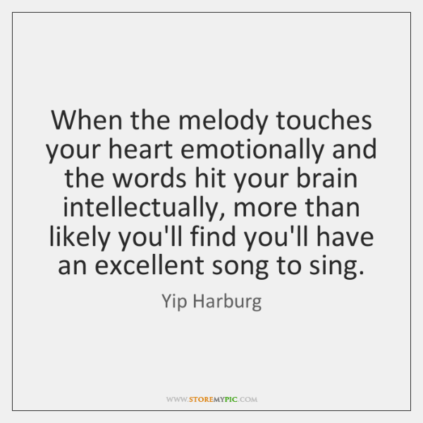 When the melody touches your heart emotionally and the words hit your ...