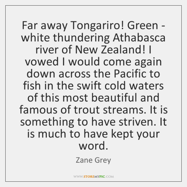 Far away Tongariro! Green - white thundering Athabasca river of New Zealand! ...