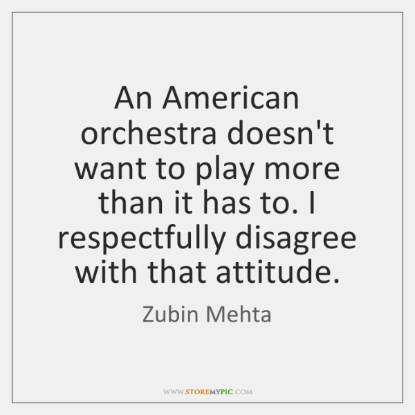 An American orchestra doesn't want to play more than it has to. ...