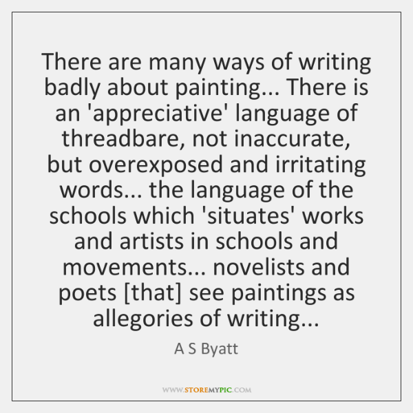 There are many ways of writing badly about painting... There is an ...
