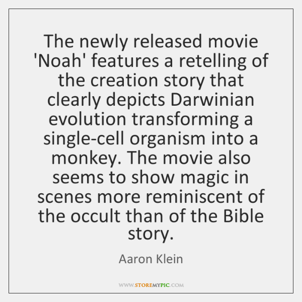 The newly released movie 'Noah' features a retelling of the creation story ...