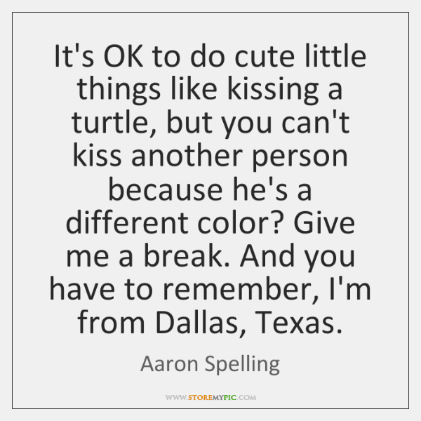 It's OK to do cute little things like kissing a turtle, but ...