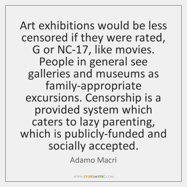 Art exhibitions would be less censored if they were rated, G or ...