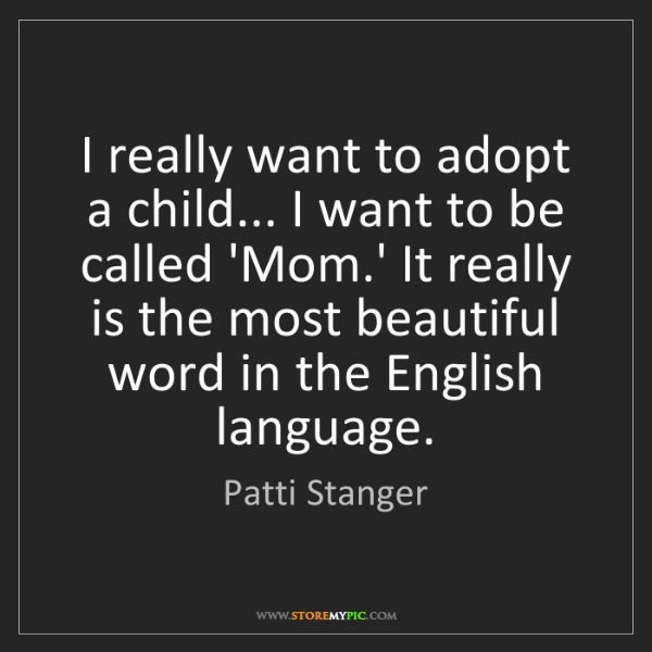 Patti Stanger: I really want to adopt a child... I want to be called...