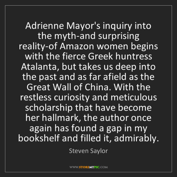 Steven Saylor: Adrienne Mayor's inquiry into the myth-and surprising...