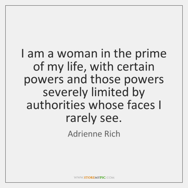 I am a woman in the prime of my life, with certain ...