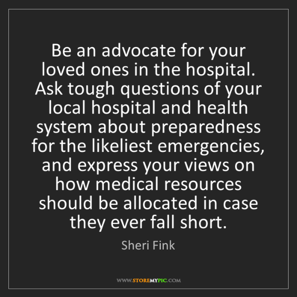 Sheri Fink: Be an advocate for your loved ones in the hospital. Ask...