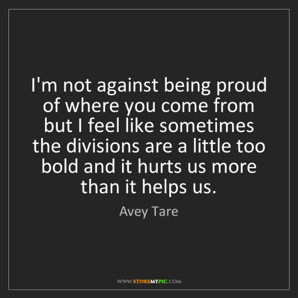 Avey Tare: I'm not against being proud of where you come from but...