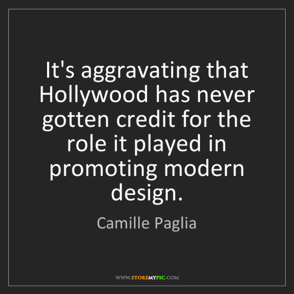 Camille Paglia: It's aggravating that Hollywood has never gotten credit...