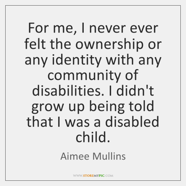 For me, I never ever felt the ownership or any identity with ...