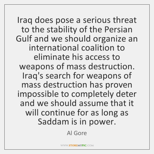 Iraq does pose a serious threat to the stability of the Persian ...