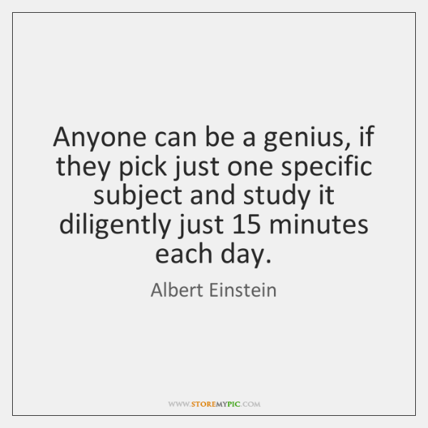 Anyone can be a genius, if they pick just one specific subject ...