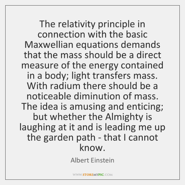 The relativity principle in connection with the basic Maxwellian equations demands that ...