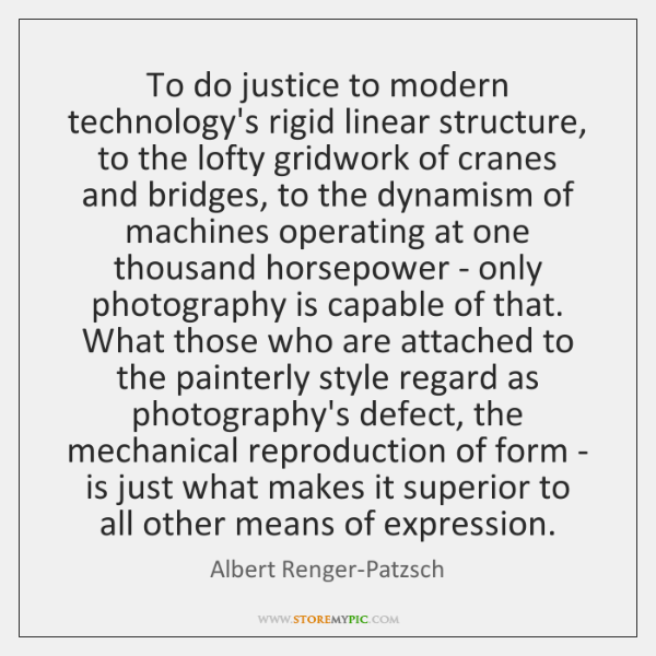 To do justice to modern technology's rigid linear structure, to the lofty ...