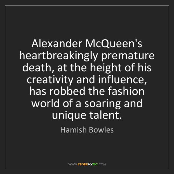 Hamish Bowles: Alexander McQueen's heartbreakingly premature death,...
