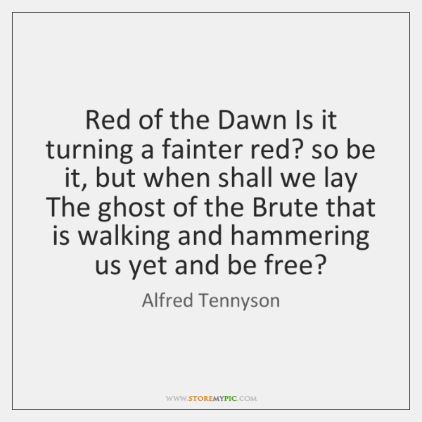 Red of the Dawn Is it turning a fainter red? so be ...