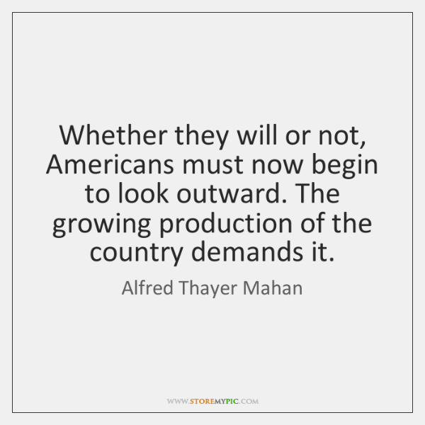 Whether they will or not, Americans must now begin to look outward. ...