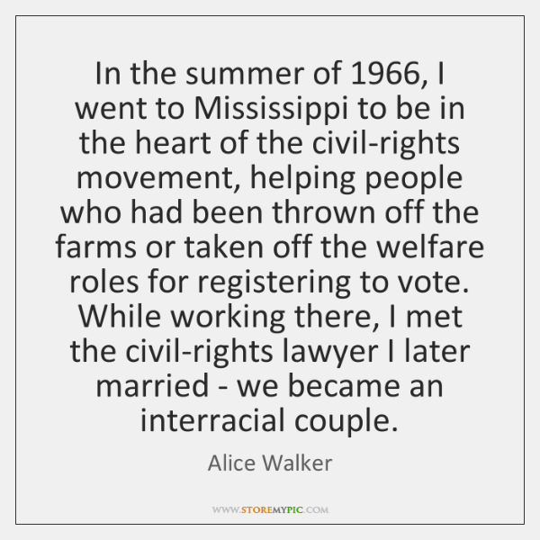 In the summer of 1966, I went to Mississippi to be in the ...