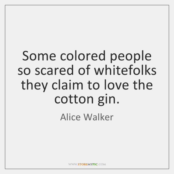 Some colored people so scared of whitefolks they claim to love the ...