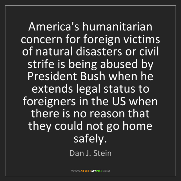 Dan J. Stein: America's humanitarian concern for foreign victims of...