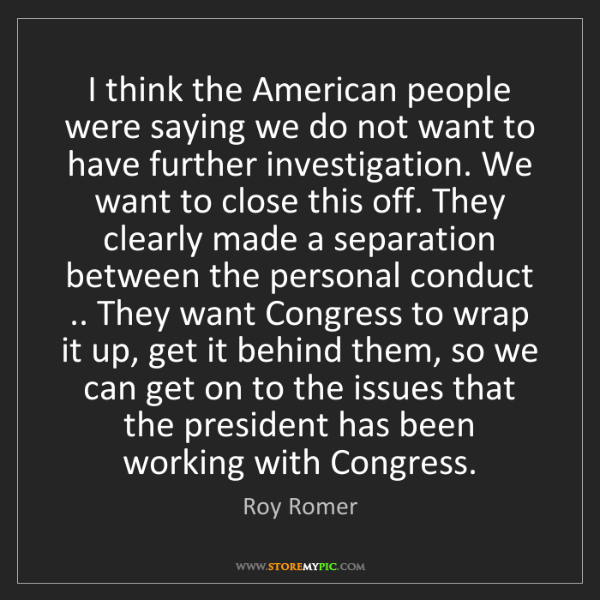 Roy Romer: I think the American people were saying we do not want...