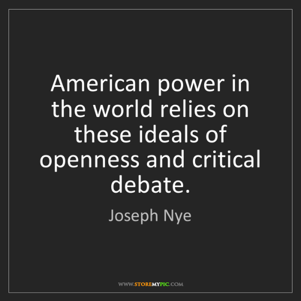 Joseph Nye: American power in the world relies on these ideals of...