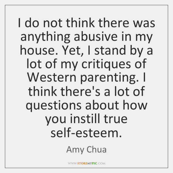 I do not think there was anything abusive in my house. Yet, ...