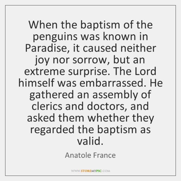 When the baptism of the penguins was known in Paradise, it caused ...