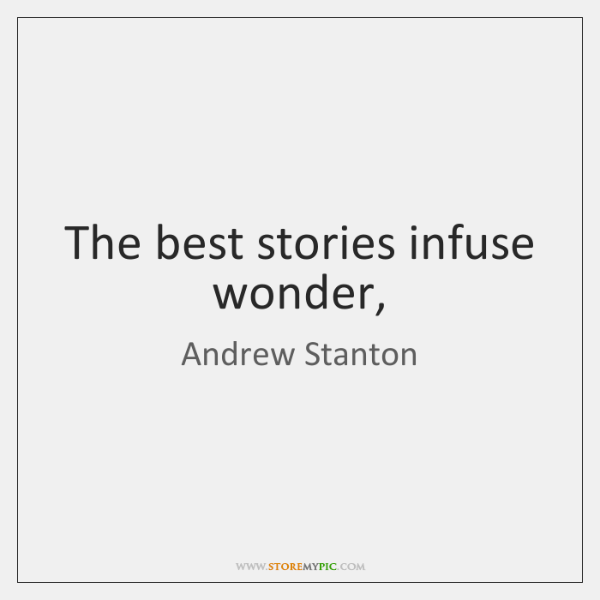 The best stories infuse wonder,