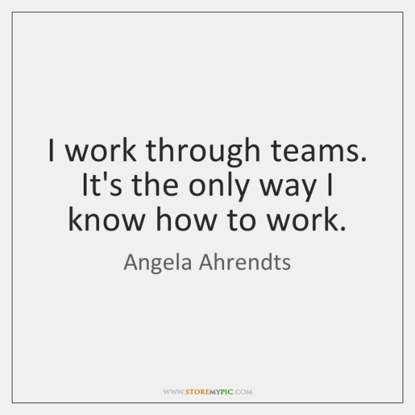 I work through teams. It's the only way I know how to ...