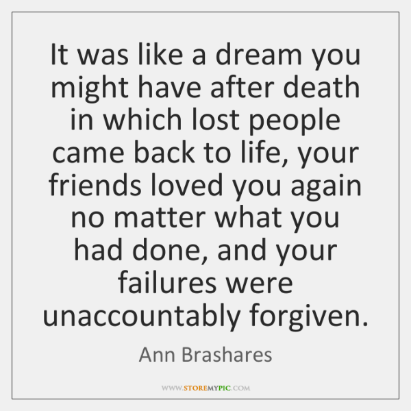 It was like a dream you might have after death in which ...